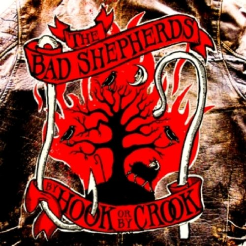 The Bad Shepherds - By Hook Or By Crook