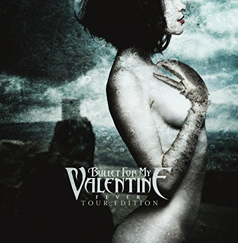 Bullet For My Valentine - Fever - Tour Edition