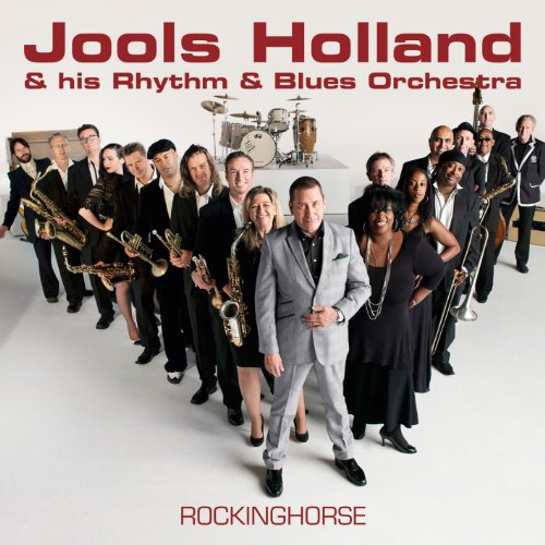 Jools Holland And His Rhythm & Blues Orchestra - Rockinghorse By Jools Holland And His Rhythm & Blues Orchestra