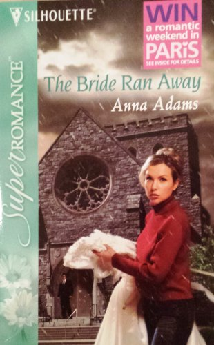 The Bride Ran Away : By Anna Adams
