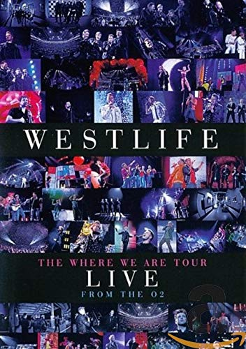 Westlife's The Where We Are Tour Live From The O2