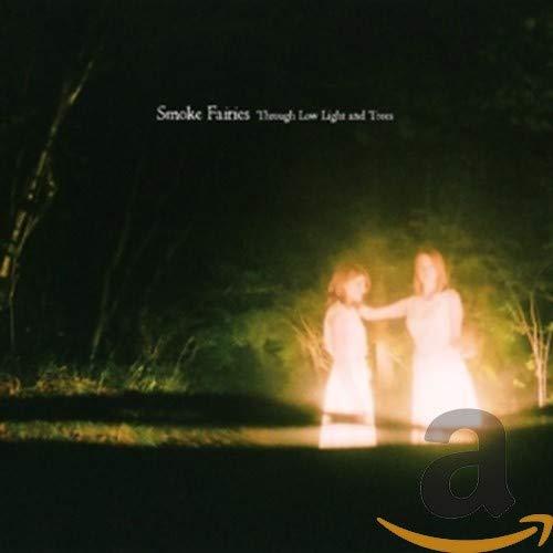 Smoke Fairies - Through Low Light And Trees By Smoke Fairies