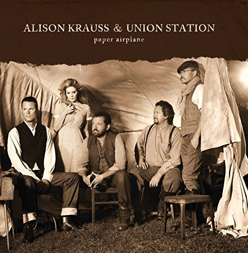 Paper Airplane By Alison Krauss & Union Station