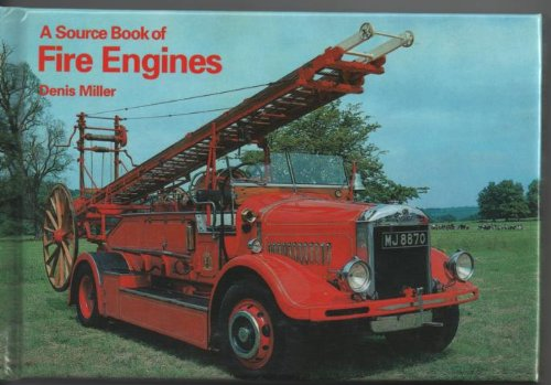A Source Book of Fire Engines By Denis Miller