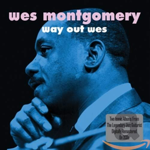 Wes Montgomery - Way Out Wes By Wes Montgomery