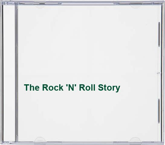 Various - The Rock 'N' Roll Story By Various