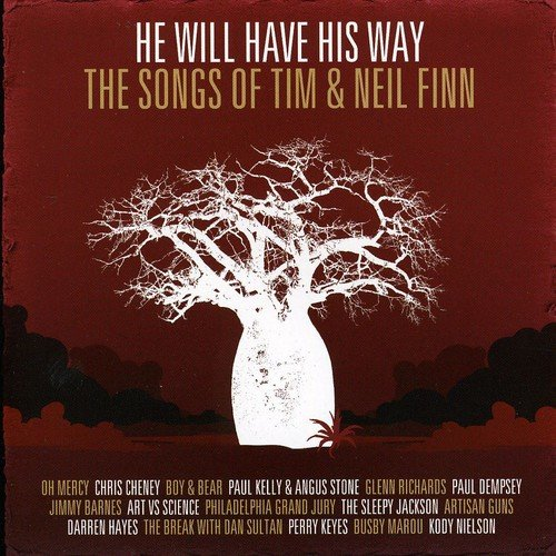 Various Artists - He Will Have His Way - The Songs Of Tim & Neil Finn By Various Artists