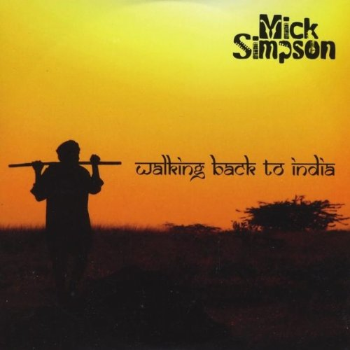 Mick Simpson - Walking Back to India By Mick Simpson