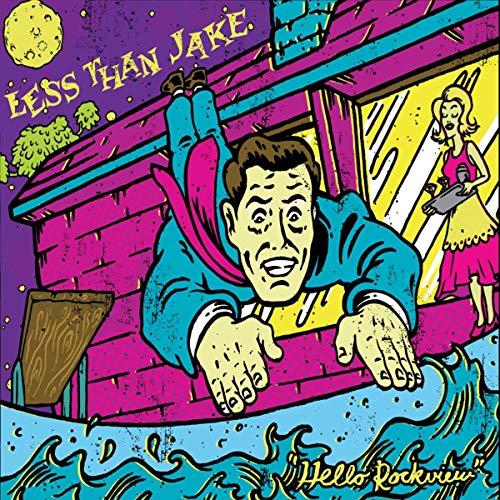 Less Than Jake - Hello Rockview By Less Than Jake