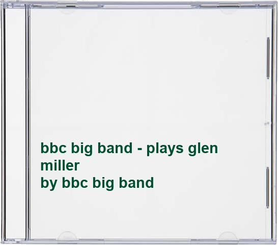 bbc big band - bbc big band - plays glen miller