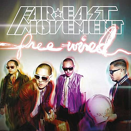 Far East Movement - Wired By Far East Movement