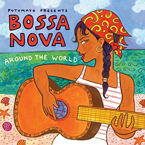Putumayo Presents - Bossa Nova Around The World By Putumayo Presents