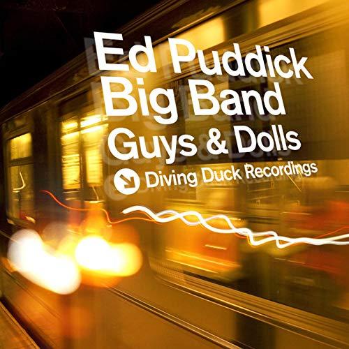 Ed Puddick Big Band - Guys & Dolls By Ed Puddick Big Band