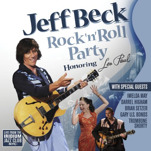 Jeff Beck - Rock 'n' Roll Party (Honoring Les Paul) By Jeff Beck