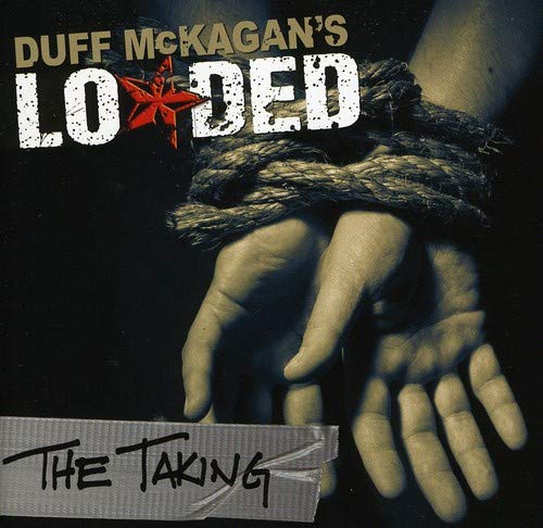 Duff McKagan's Loaded - The Taking By Duff McKagan's Loaded