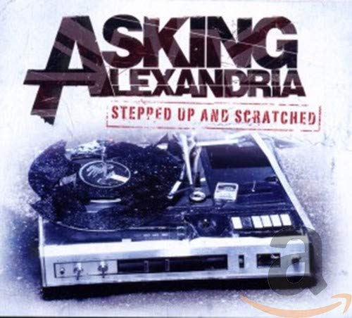 Asking Alexandria - Stepped Up And Scratched By Asking Alexandria