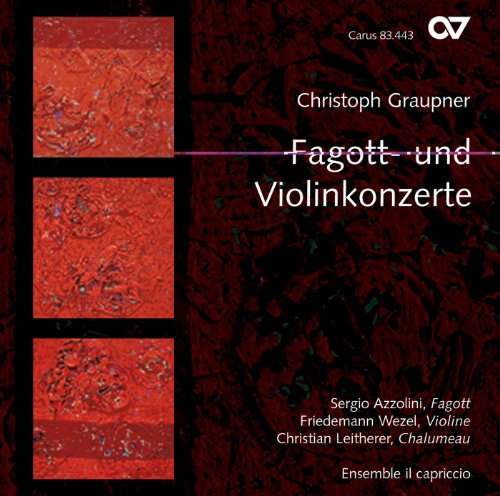 Christian Leitherer - Christoph Graupner: Bassoon and Violin Concertos By Christian Leitherer