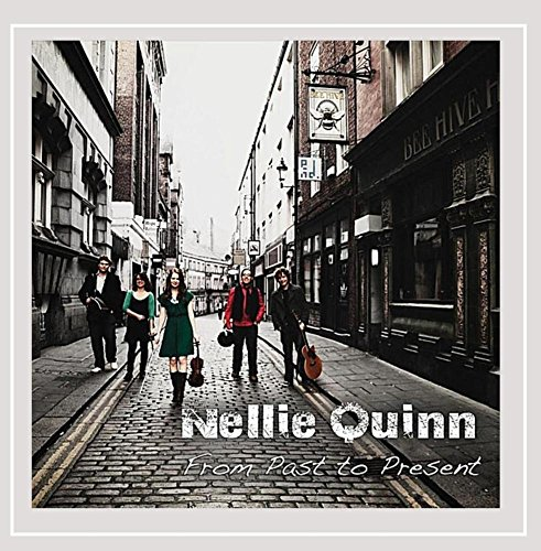 Nellie Quinn - From Past to Present By Nellie Quinn