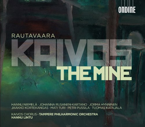 Tampere Philharmonic Orchestra - Rautavaara: Kaivos (The Mine) Opera In Three Acts By Tampere Philharmonic Orchestra