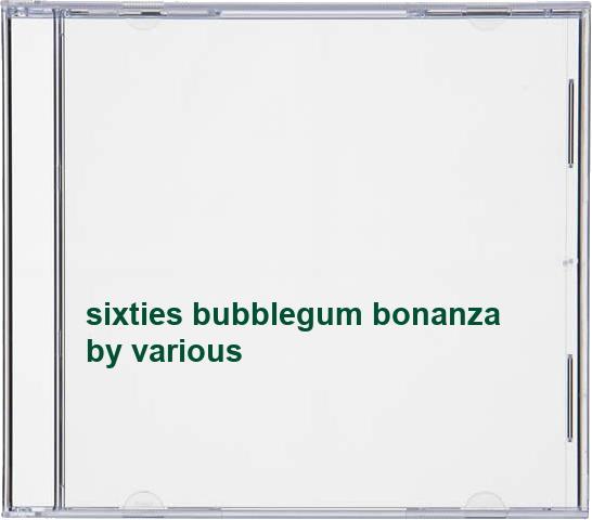 various - sixties bubblegum bonanza