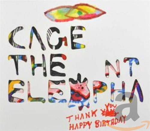 Cage The Elephant - Thank You Happy Birthday By Cage The Elephant