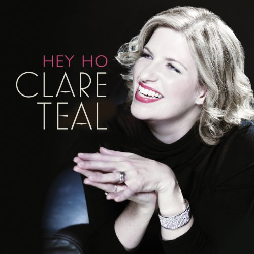 Clare Teal - Hey Ho By Clare Teal
