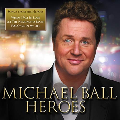 Michael Ball - Heroes By Michael Ball