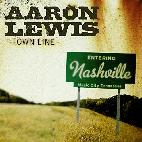 Aaron Lewis - Town Line By Aaron Lewis