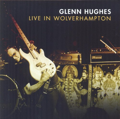 Glenn Hughes - Live In Wolverhampton By Glenn Hughes