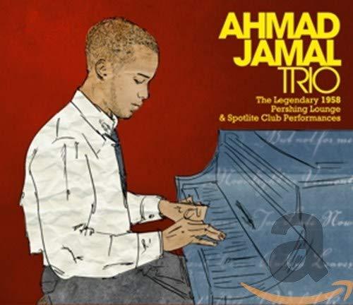 Ahmad Jamal - Legendary 1958 Pershing Lounge and Spotlite Club