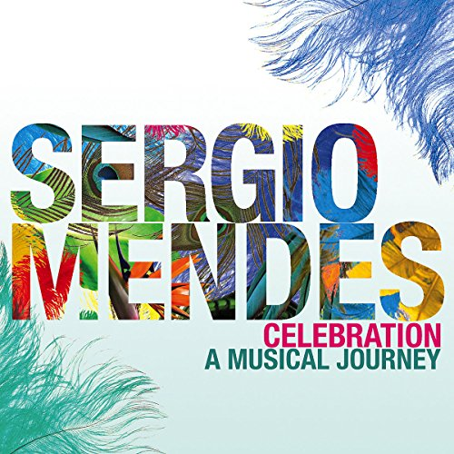 Sergio Mendes - Celebration: A Musical Journey By Sergio Mendes