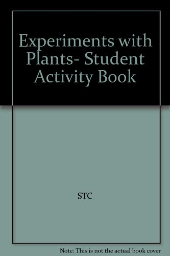 Experiments with Plants- Student Activity Book By STC