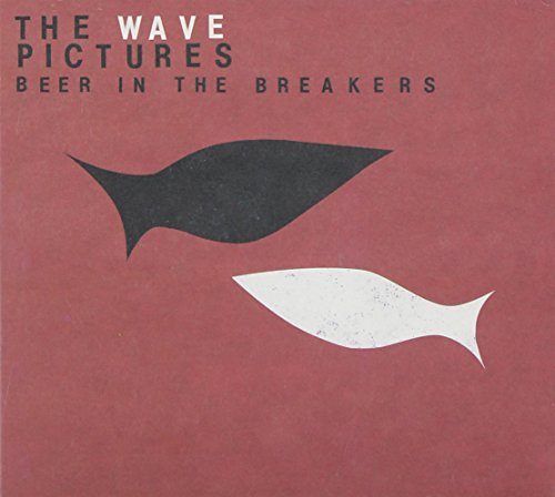 The Wave Pictures - BEER IN THE BREAKERS By The Wave Pictures