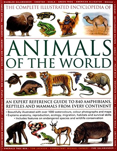 Animals of the World, an Expert Reference Guide to 840 Amphibians, Reptiles, and Mammals From Every Continent