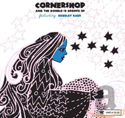 Cornershop Ft Bubbley Kaur - Cornershop & The Double O Groove Of By Cornershop Ft Bubbley Kaur