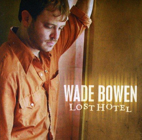 Bowen Wade - Lost Hotel By Bowen Wade