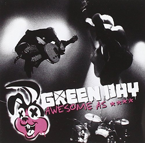 Green Day - Awesome As **** By Green Day