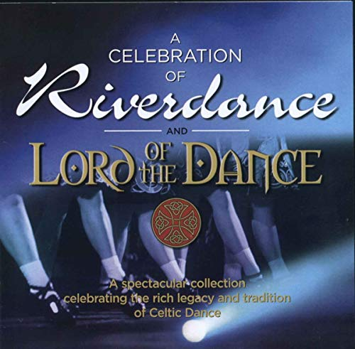 Various - A Celebration of Riverdance & Lord Of The Dance By Various