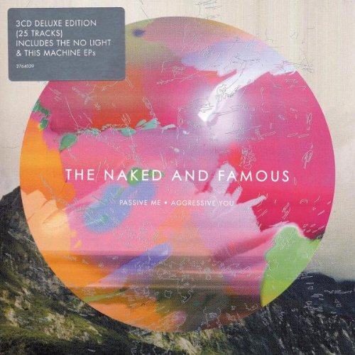 The Naked And Famous - Passive Me, Aggressive You (Deluxe Edition) By The Naked And Famous