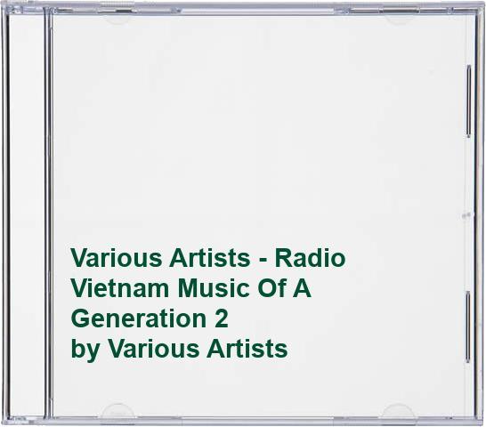 Various Artists - Various Artists - Radio Vietnam Music Of A Generation 2