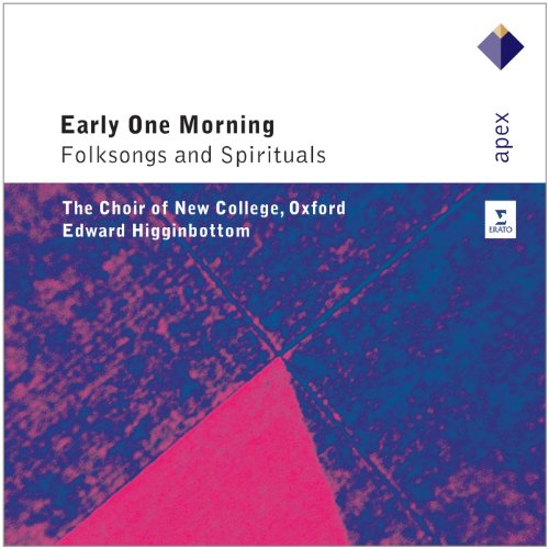 New College Choir Oxford - Early One Morning: Folksongs and Spirituals By New College Choir Oxford