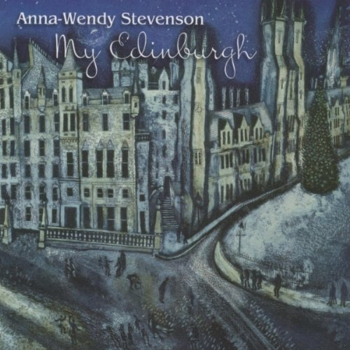 Anna-Wendy Stevenson - My Edinburgh By Anna-Wendy Stevenson