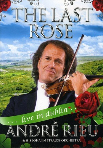 André Rieu: The Last Rose - Live in Dublin