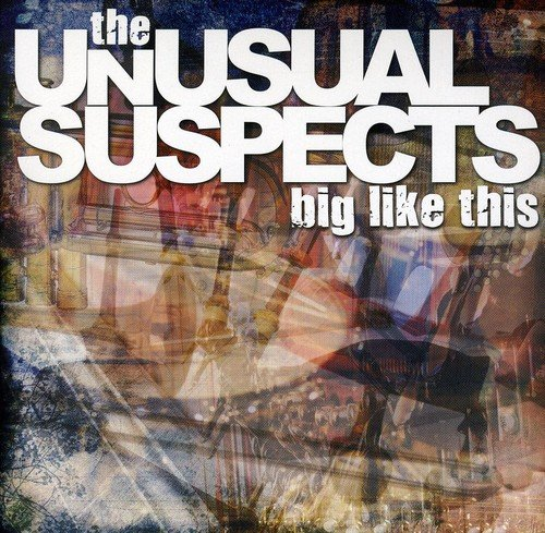 The Unusual Suspects - Big Like This