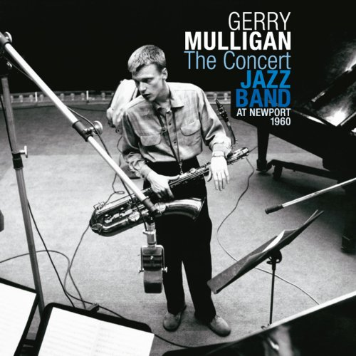 Gerry Mulligan - The Concert Jazz Band at Newport 1960 By Gerry Mulligan