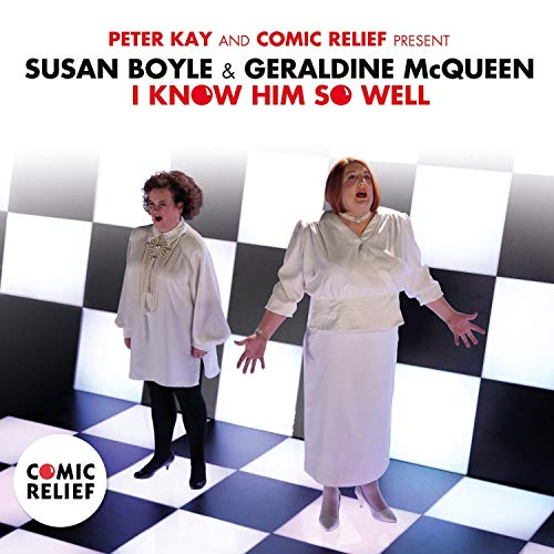 Susan Boyle & Geraldine Mcqueen (Peter Kay) - I Know Him So Well (Comic Relief) By Susan Boyle & Geraldine Mcqueen (Peter Kay)