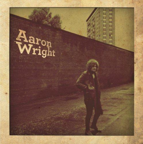 AARON WRIGHT - AARON WRIGHT By AARON WRIGHT