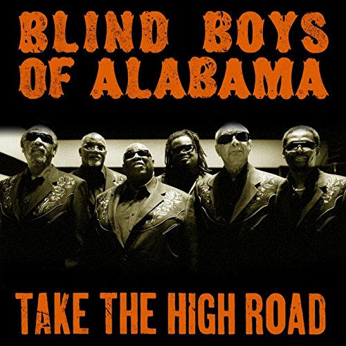 The Blind Boys Of Alabama - Take The High Road By The Blind Boys Of Alabama