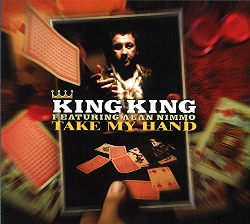 Take My Hand: Featuring Alan Nimmo By King King