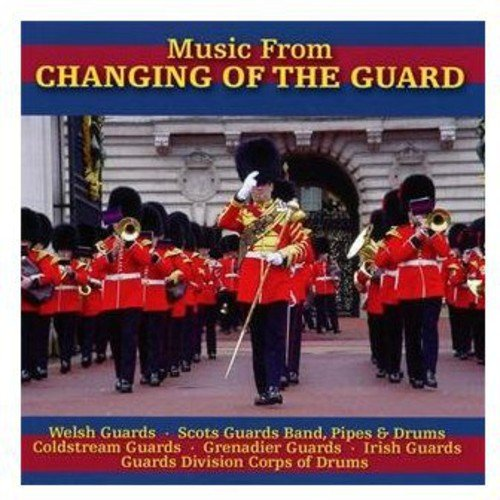 Various Artists - Music from the Changing of the Guard By Various Artists